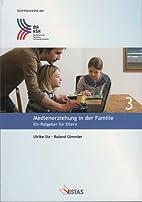 Medienerziehung in der Familie ein Ratgeber…