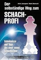 Der selbständige Weg zum Schachprofi.…