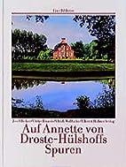 Auf Annette von Droste- Hülshoffs Spuren.…