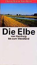Die Elbe von Hamburg bis zum Wendland by…