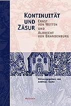 Kontinuitat und Zäsur. Ernst von Wettin und…