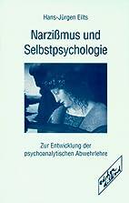 Narzi mus und Selbstpsychologie : zur…