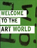Stepken, Angelika: Welcome to the Art World: Stefan Altenburger, Pawe Althamer, Olivier Dollinger, Nina Fischer & Maroan El Sani, Jens Haaning, Vibeke Tandberg, Thorvaldur Thorsteinsson ; Badischer Kunstverein