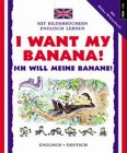 Risk, Mary: I Want My Banana!/Ich Wille Meine Banane! (I Can Read German) (English and German Edition)