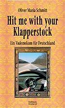 Hit me with your Klapperstock: Ein Vademekum…