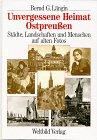 Unvergessene Heimat Ostpreussen: Stadte,…