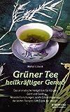 Walter Lübeck: Grüner Tee heilkräftiger Genuss. Schangrila