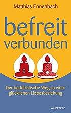 Befreit - verbunden: Der buddhistische Weg…