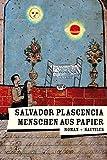 Salvador Plascencia: Menschen aus Papier