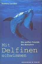 Mit Delfinen schwimmen. Die sanften Freunde…