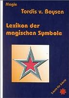 Lexikon der magischen Symbole by Tordis van…