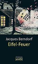 Eifel-Feuer by Jacques Berndorf