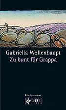 Zu bunt für Grappa by Gabriella…