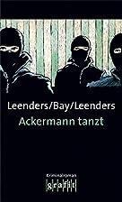 Ackermann tanzt by Hiltrud Leenders