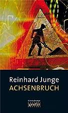Achsenbruch. by Reinhard Junge