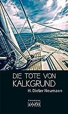Die Tote von Kalkgrund by Heinrich Dieter…