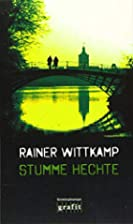 Stumme Hechte by Rainer Wittkamp