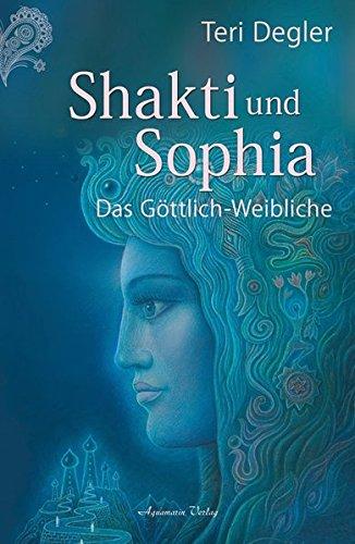 shakti-und-sophia-das-geheimnis-des-gottlich-weiblichen