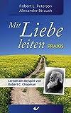 Alexander Strauch: Mit Liebe leiten Praxis: Lernen am Beispiel von Robert C. Chapman