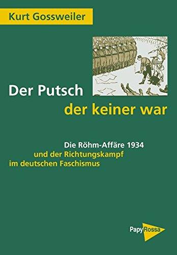 der-putsch-der-keiner-war-die-rohm-affare-1934-und-der-richtungskampf-im-deutschen-faschismus