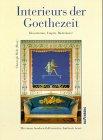 Holz, Christoph: Interieurs der Goethezeit: Klassizismus, Empire, Biedermeier : mit einem Sonderteil Klassisches Ambiente heute (German Edition)