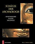 Schätze der Archäologie by Paul G. Bahn