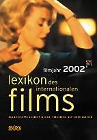 Lexikon des Internationalen Films. Filmjahr…