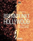 Brennpunkt Hollywood - Innenansichten aus…