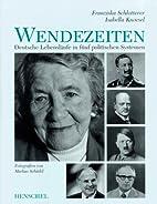 Wendezeiten. Deutsche Lebensläufe in fünf…