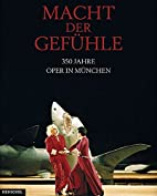 Hothouse of Emotion The Bavarian State Opera…