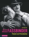 David Barnett: Rainer Werner Fassbinder - Theater als Provokation