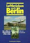 Luftbrücken nach Berlin : der alliierte…