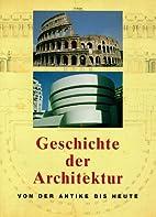 Geschichte der Architektur. Von der Antike…