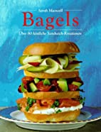 The Ultimate Bagel Cookbook by Sarah Maxwell