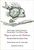 Kaiser, Herbert: Wege in Und Aus Der Moderne: Von Jean Paul Zu Gunter Grass  Herbert Kaiser Zum 65. Geburtstag