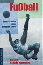 Fußball. Zur Geschichte eines globalen…