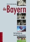 Die Bayern : die Geschichte des deutschen…