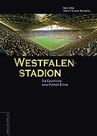 Das Westfalenstadion : die Geschichte einer…