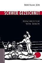 Schwer gezeichnet by Bertram Job