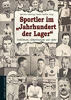 Sportler im Jahrhundert der Lager:…