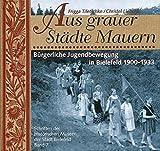 Tiletschke, Frigga: Aus grauer Stadte Mauern: Burgerliche Jugendbewegung in Bielefeld 1900-1933 (Schriften der Historischen Museen der Stadt Bielefeld) (German Edition)