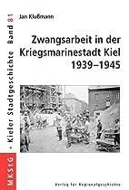 Zwangsarbeit in der Kriegsmarinestadt Kiel…