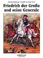 Friedrich der Grosse und seine Generale by…