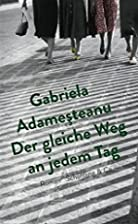 Der gleiche Weg an jedem Tag by Gabriela…