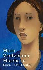 Mischehe: Roman by Marc Weitzmann