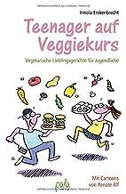Teenager auf Veggiekurs: Vegetarische…