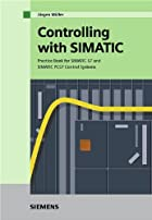 Controlling with SIMATIC: Practice Book for…
