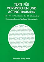 Texte für Vorsprechen und Acting-Training.…