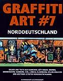 Oliver Schwarzkopf: Graffiti Art 07. Norddeutschland.