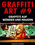 Schwarzkopf, Oliver: Graffiti Art (German Edition)
